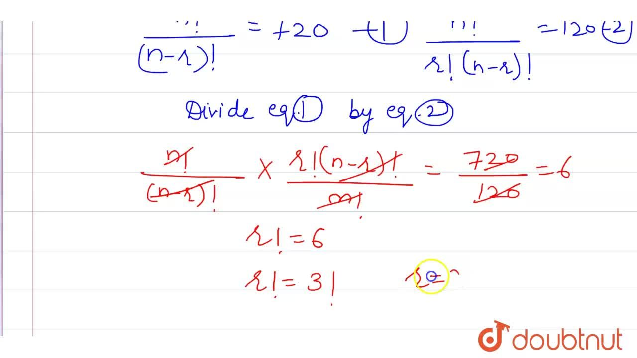 Solution for If .^(n)P_(r)=720 and .^(n)C_(r)=120 then   find