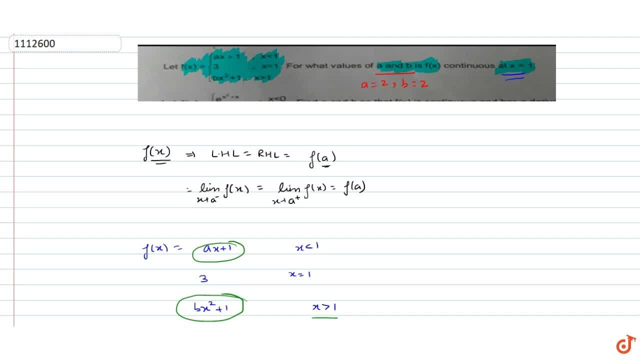 Let f(x) =ax+1, x<1; 3, x=1; bx^2+1, x>3 For what values of a and b is f(x) continuous at x=1