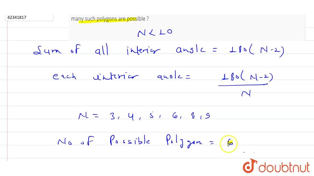 Solution for A regular polygon has N sides where N lt 10. Eac