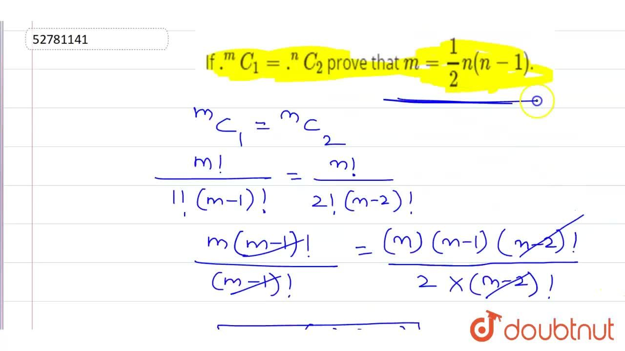 Solution for If .^(m)C_(1)=.^(n)C_(2) prove that m=(1),(2)n(