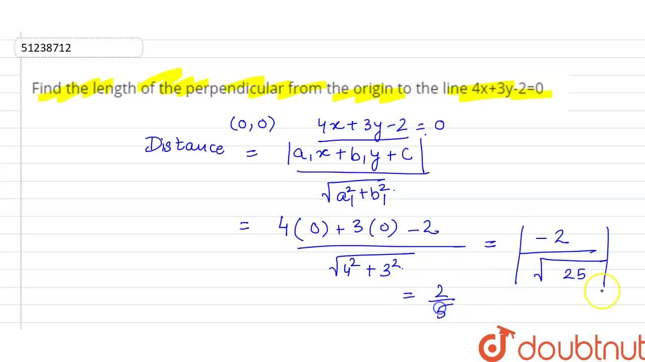 Solution for Find the length of the perpendicular from the orig
