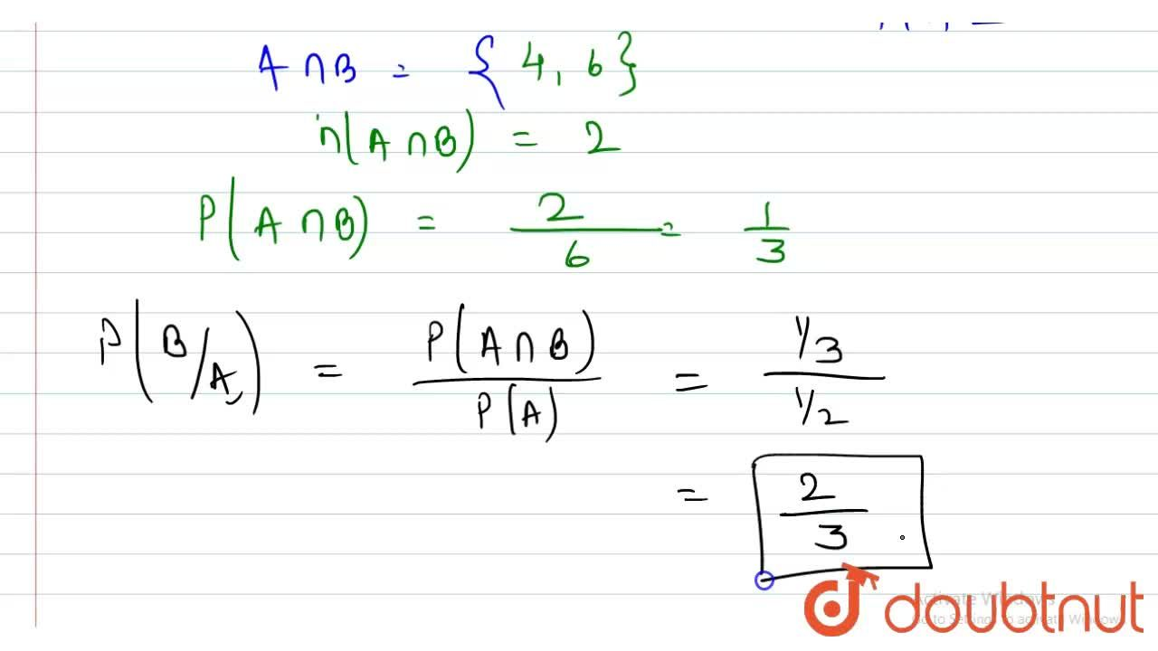 Solution for A die is rolled. If the outcome is an even number,