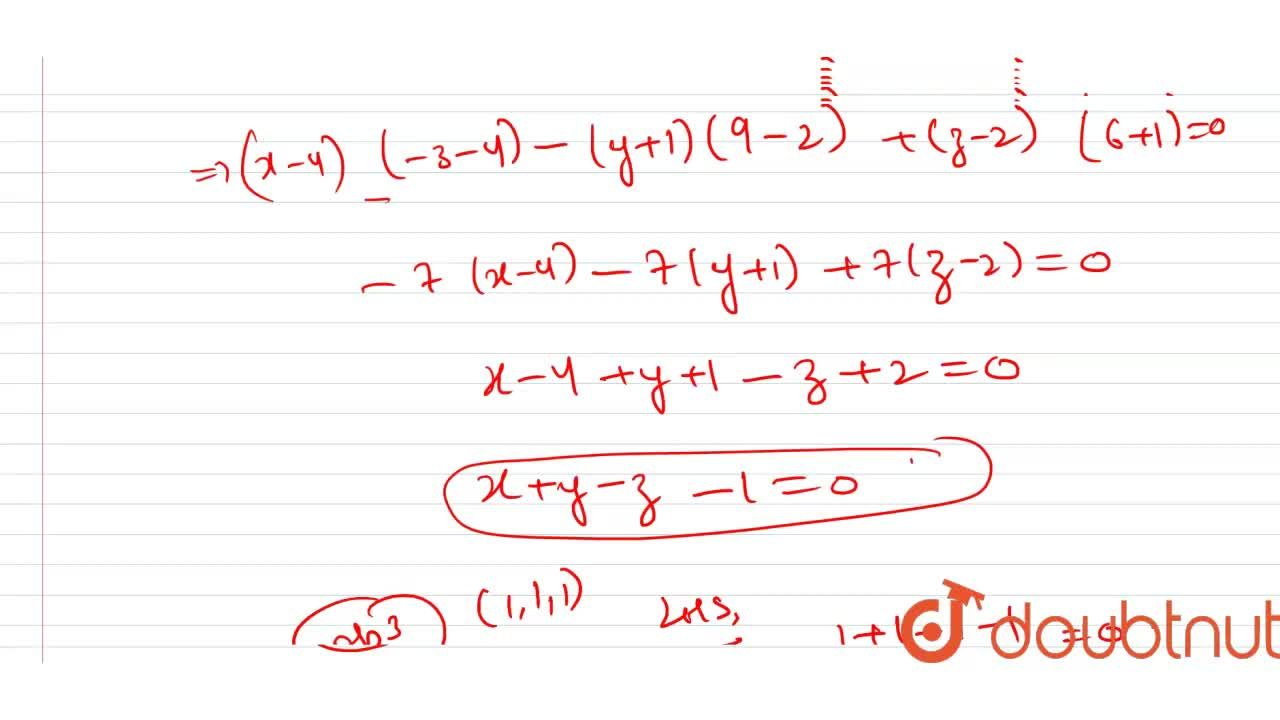 Solution for The plane passing through the point (4, -1, 2) and