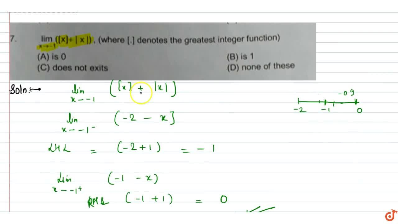 lim_(x->-1) ([x]+ |x| ). (where [.] denotes the greatest integer function)