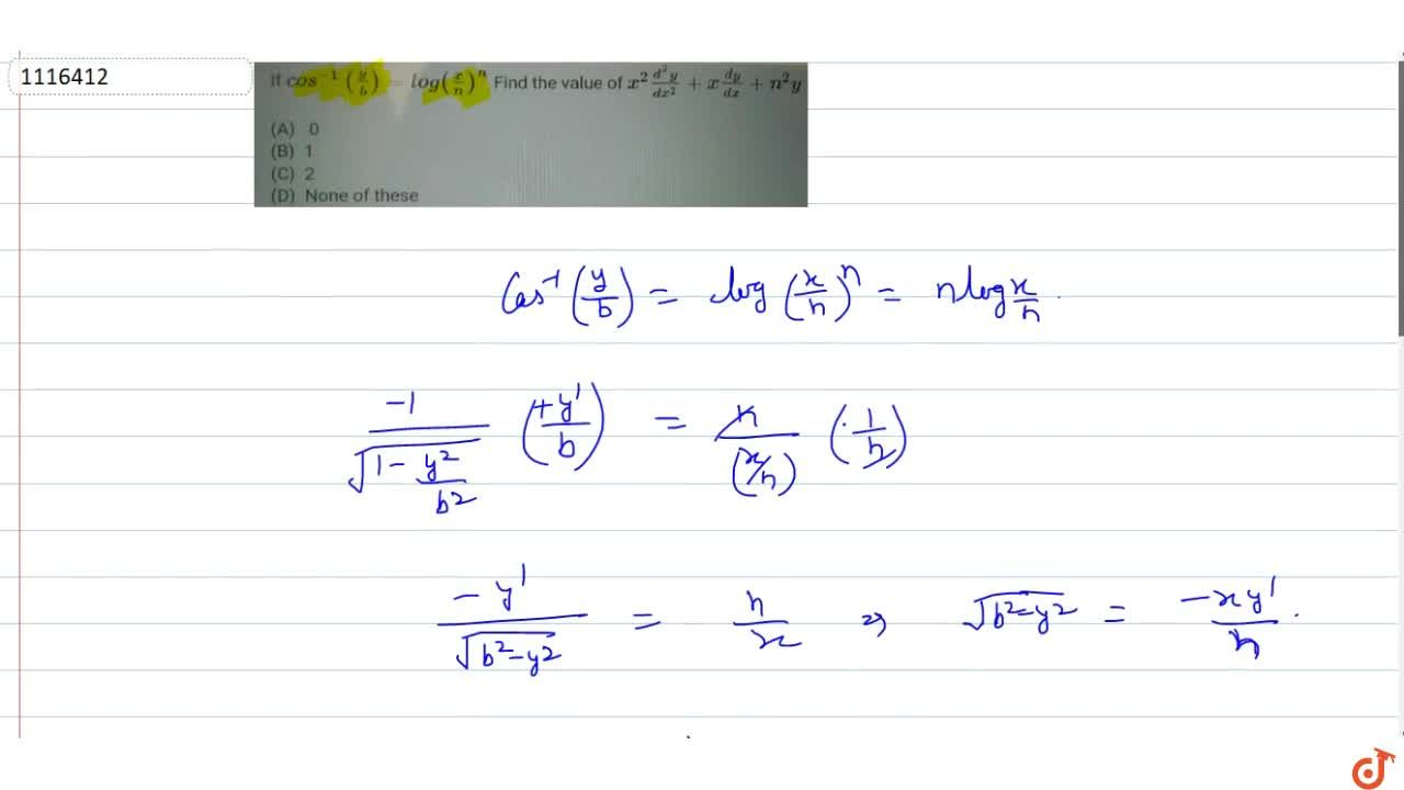 Solution for If cos^(- 1)(y,b)=log(x,n)^n Find the value of