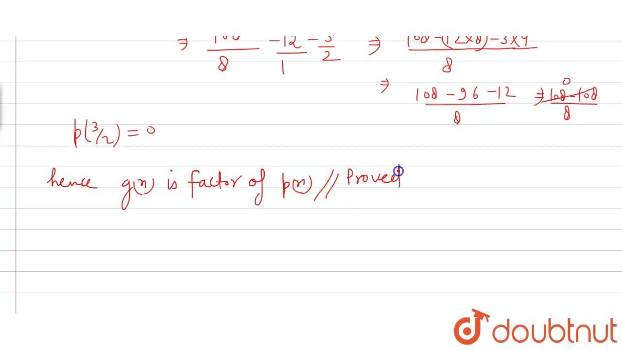Using factor theorem , show that g (x) is a factor of p(x) , when    <br>    p(x)=2x^(4)+x^(3)-8x^(2)-x+6,g(x)=2x-3