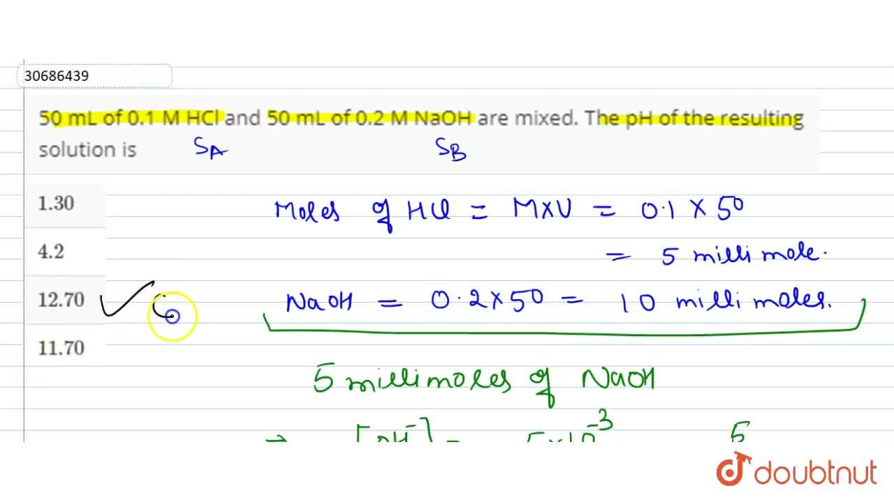 Solution for 50 mL of 0.1 M HCl and 50 mL of 2.0 M NaOH  are mi