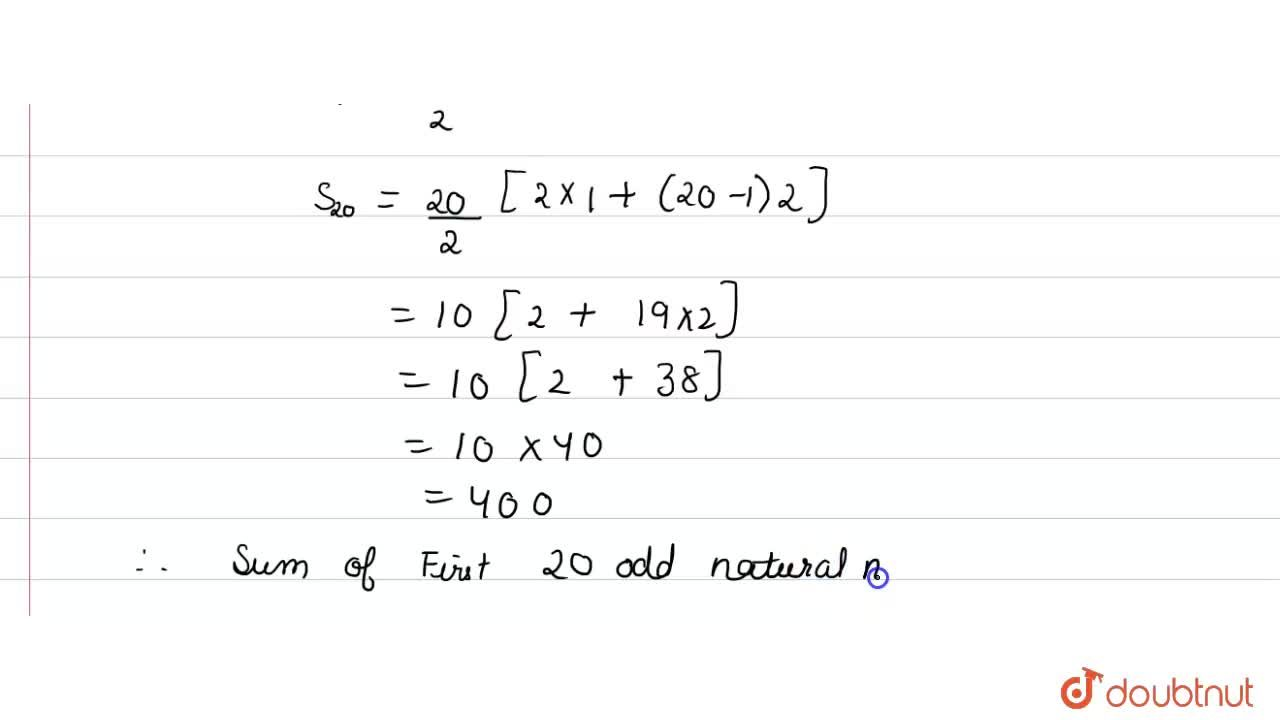 The sum of first 20 odd natural numbers is