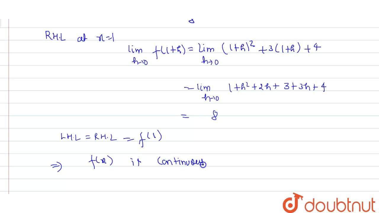 Solution for Show that  f(x)=(x ^(2) +3x +4) is continuous at