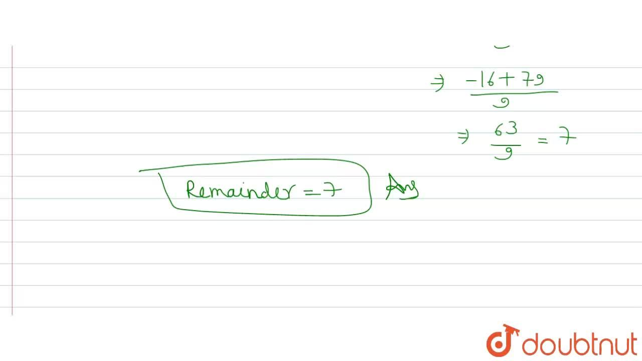 Solution for Using the remainder theorem , find the remainder ,