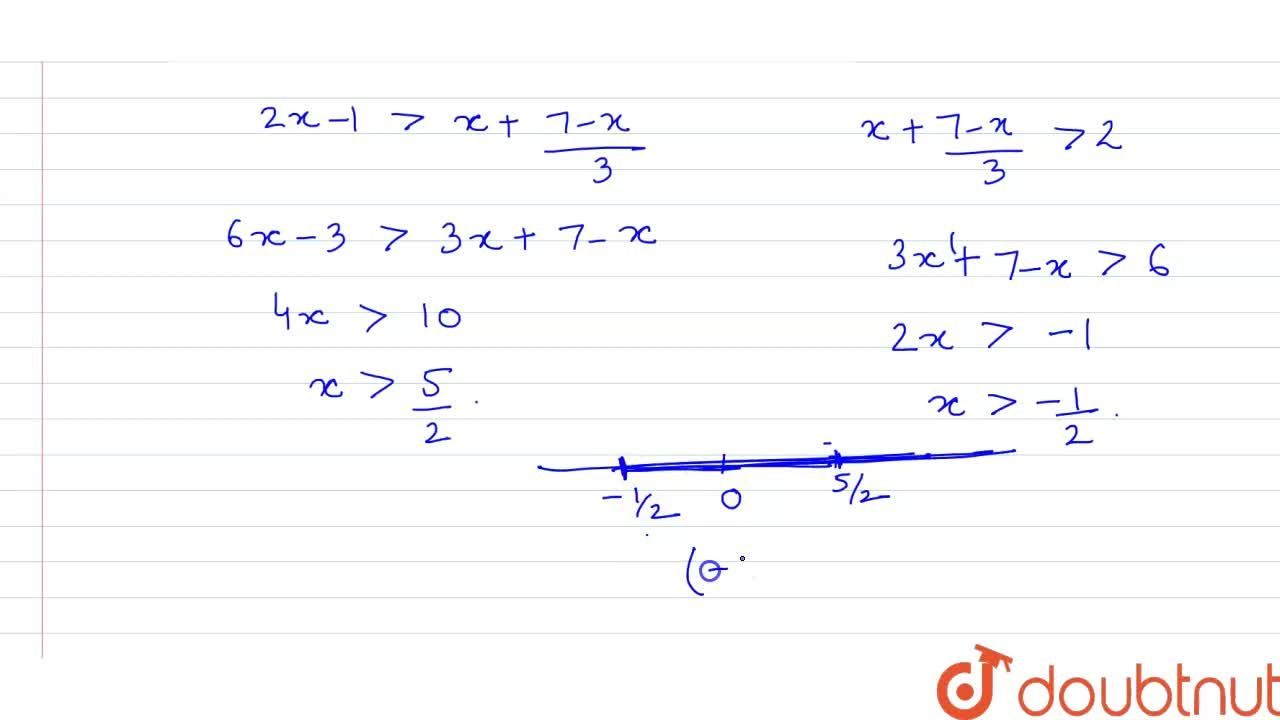 Solve the system of inequations 2x-1gtx+(7-x),(3)gt2,x in R. <br> Represent the solution set on the number line.