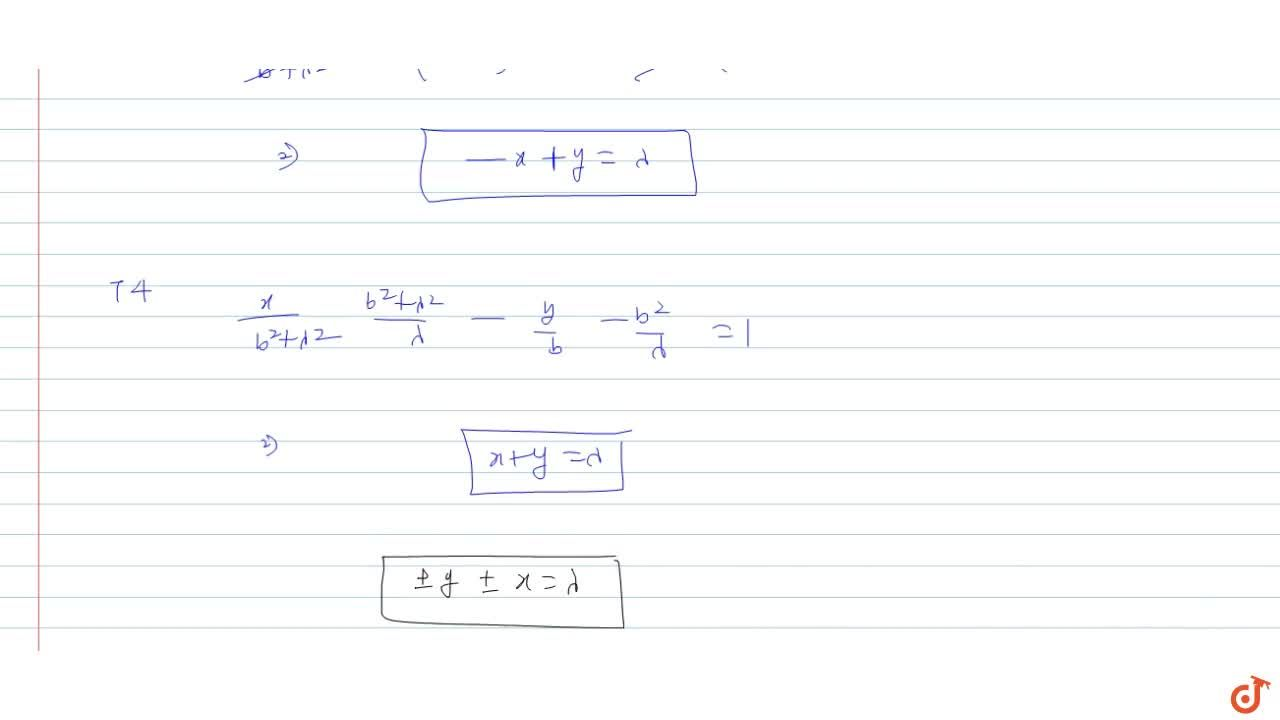 Prove that the tangents to family of hyperbolax^2,(b^2+lambda) - y^2,b^2 =1 (where lambda is a real parameter) at their point of intersection with x^2-y^2= 2b^2 + lambda^2 are a pair of fixed lines. Find the equations of the lines.
