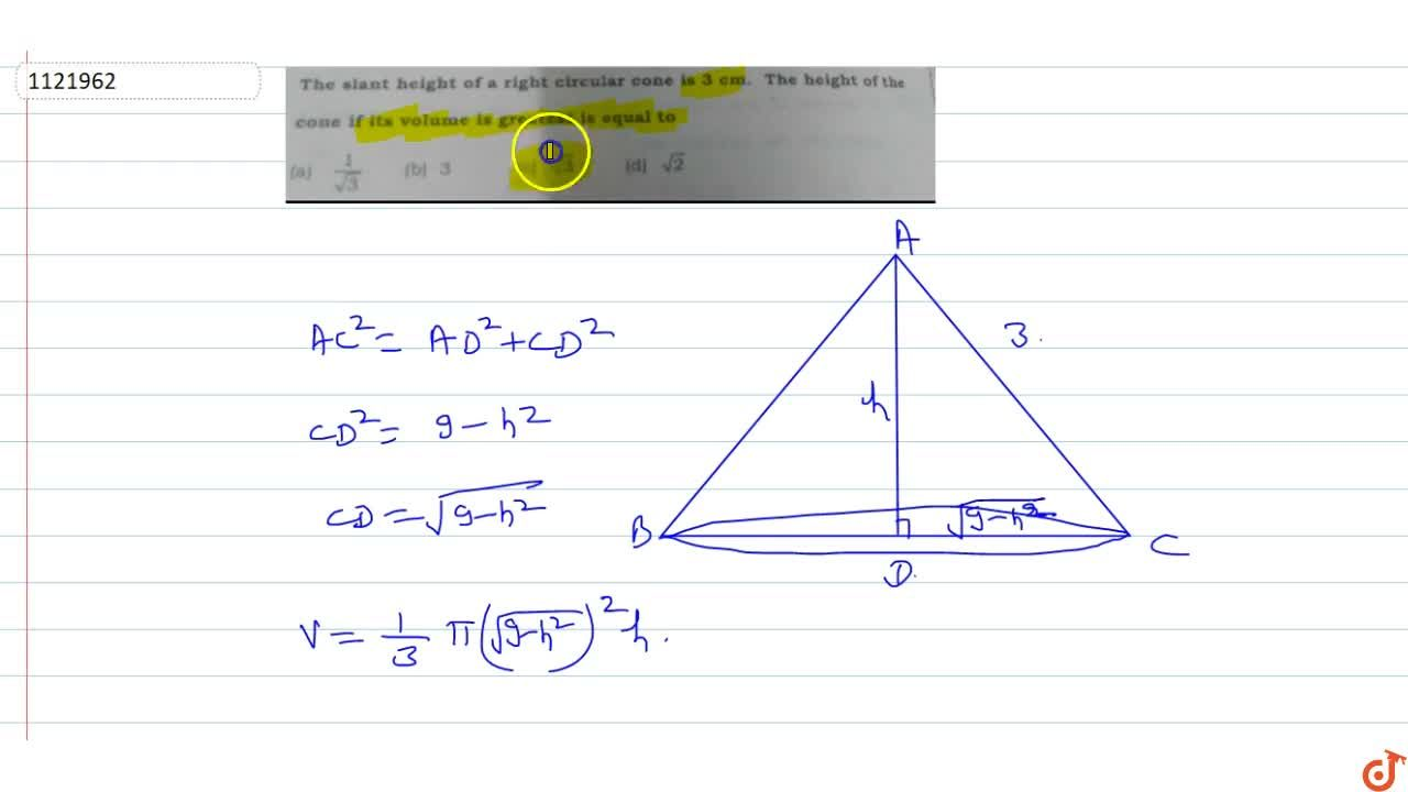 Solution for The slant height of a right circular cone is 3 cm.