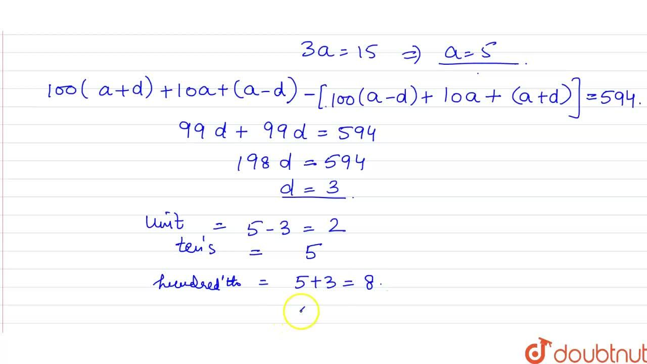 Solution for  The digits of a 3-digit number are in AP and thei
