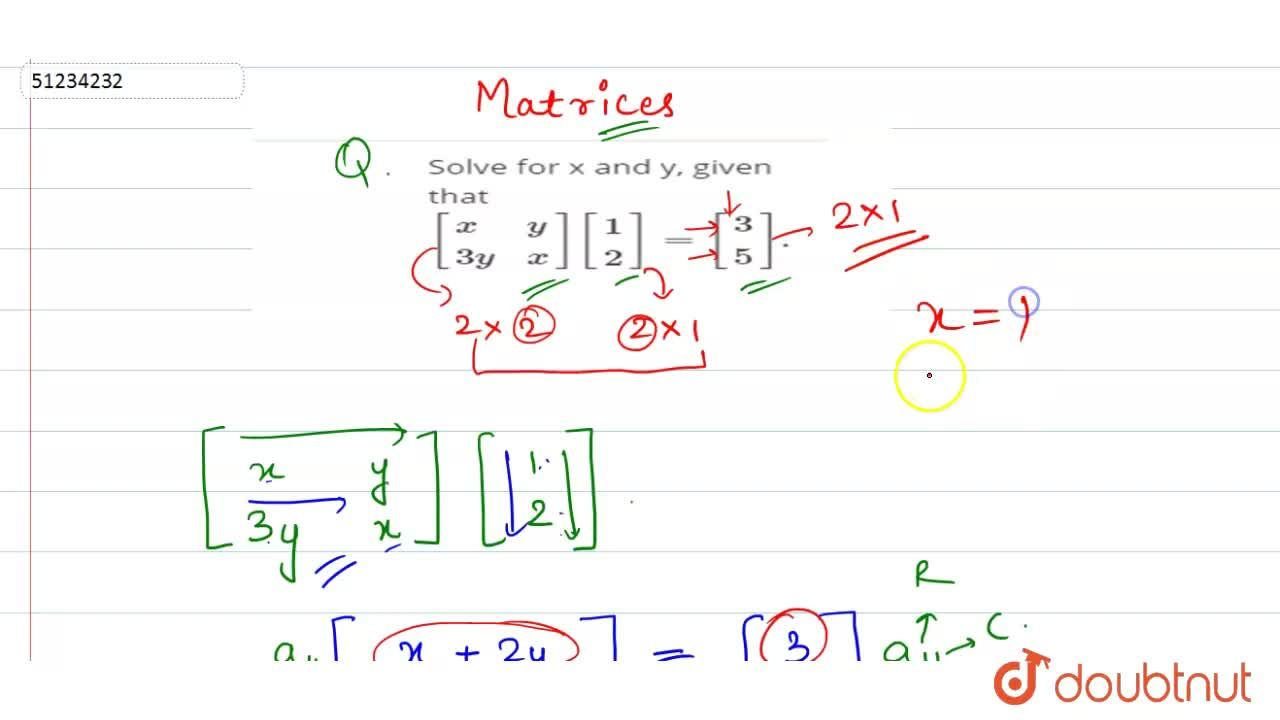Solution for Solve for x and y, given that [{:(x,y),(3y,x):}][