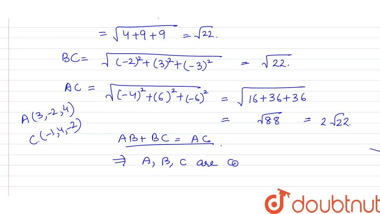Solution for Prove that the points A(3,-2,4) , B(3,-2,4), B(1,