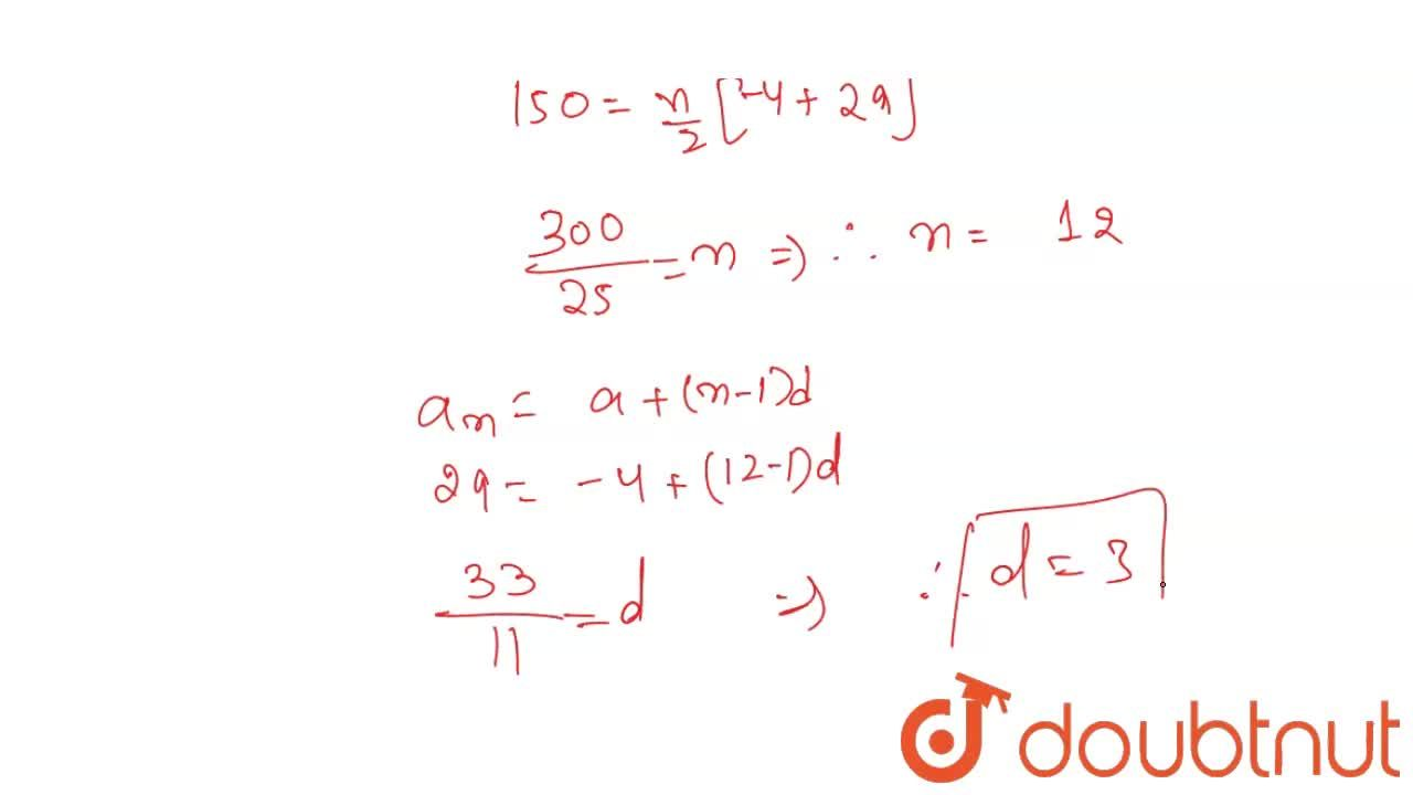 Solution for In an AP, the first term is -4, the last  term is