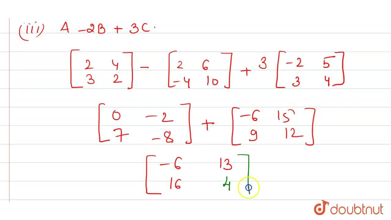 """Solution for Let A=[{:(2,4),(3,2):}],B=[{:(1,3),(-2,5):}]"""" and"""