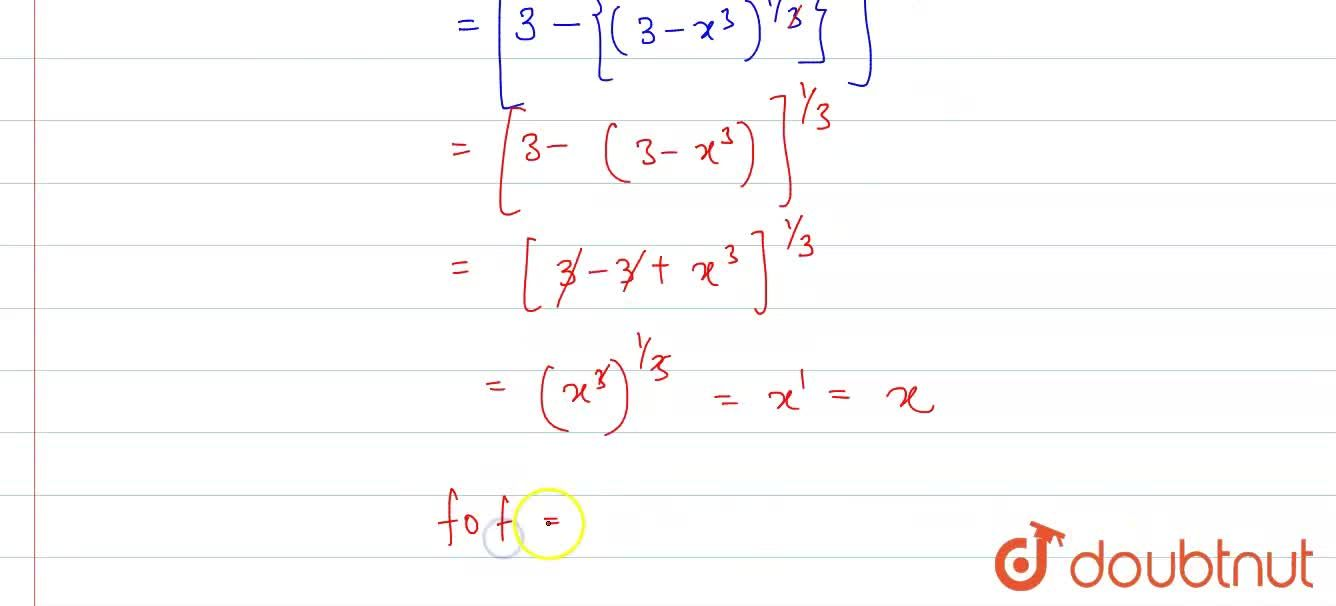 Solution for  Let f :  R to R  : f (x)  =(3-x^(3))^(1,,3).Fin