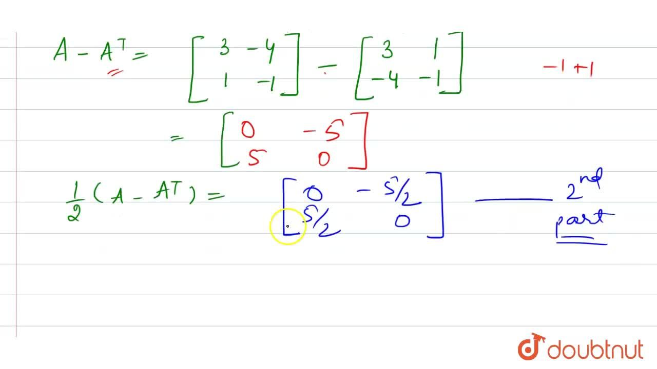 Solution for Express the matrix A=[{:(3,-4),(1,-1):}] as the
