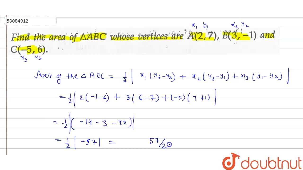 Solution for Find the area of Delta ABC whose vertices are A(
