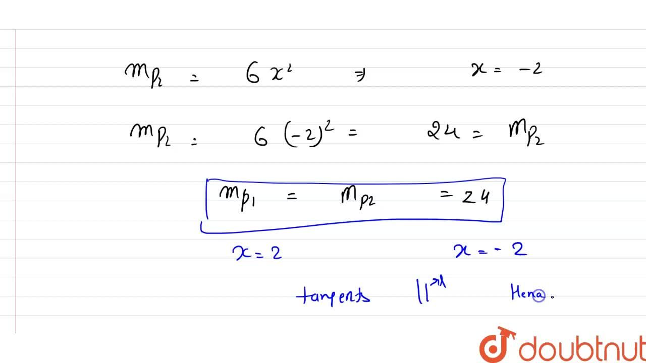 Solution for Show that the tangents  to the curve y = 2x^(3) -