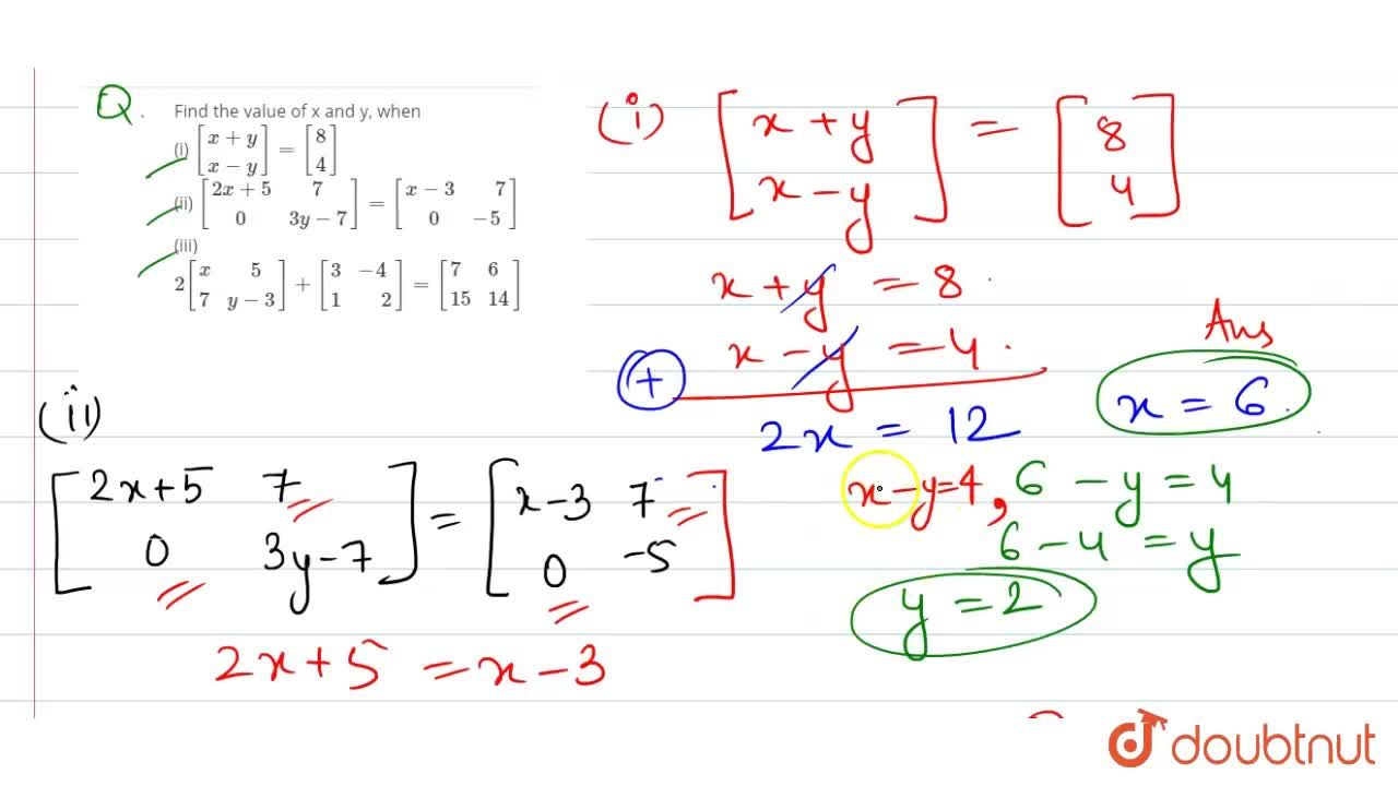 Solution for Find the value of x and y, when <br> (i) [{:(x+y)