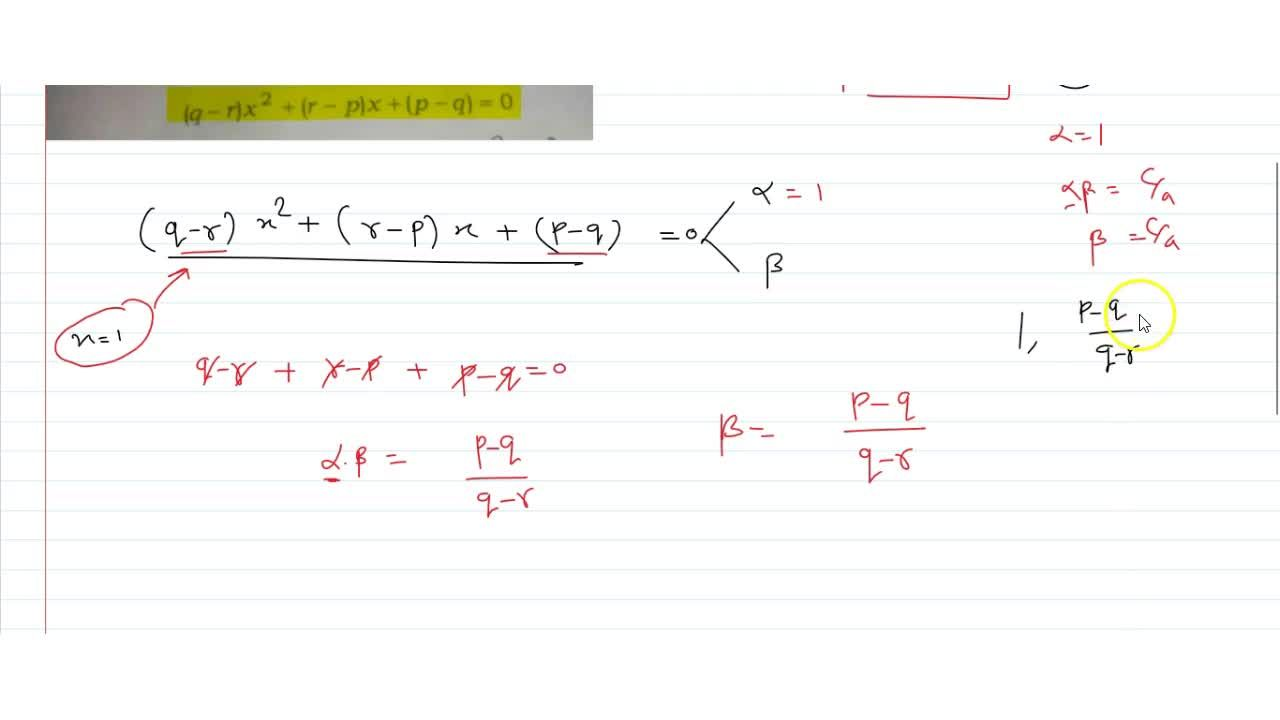 Solution for The roots of the equation (q-r)x^2+(r-p)x+(p-q)=0