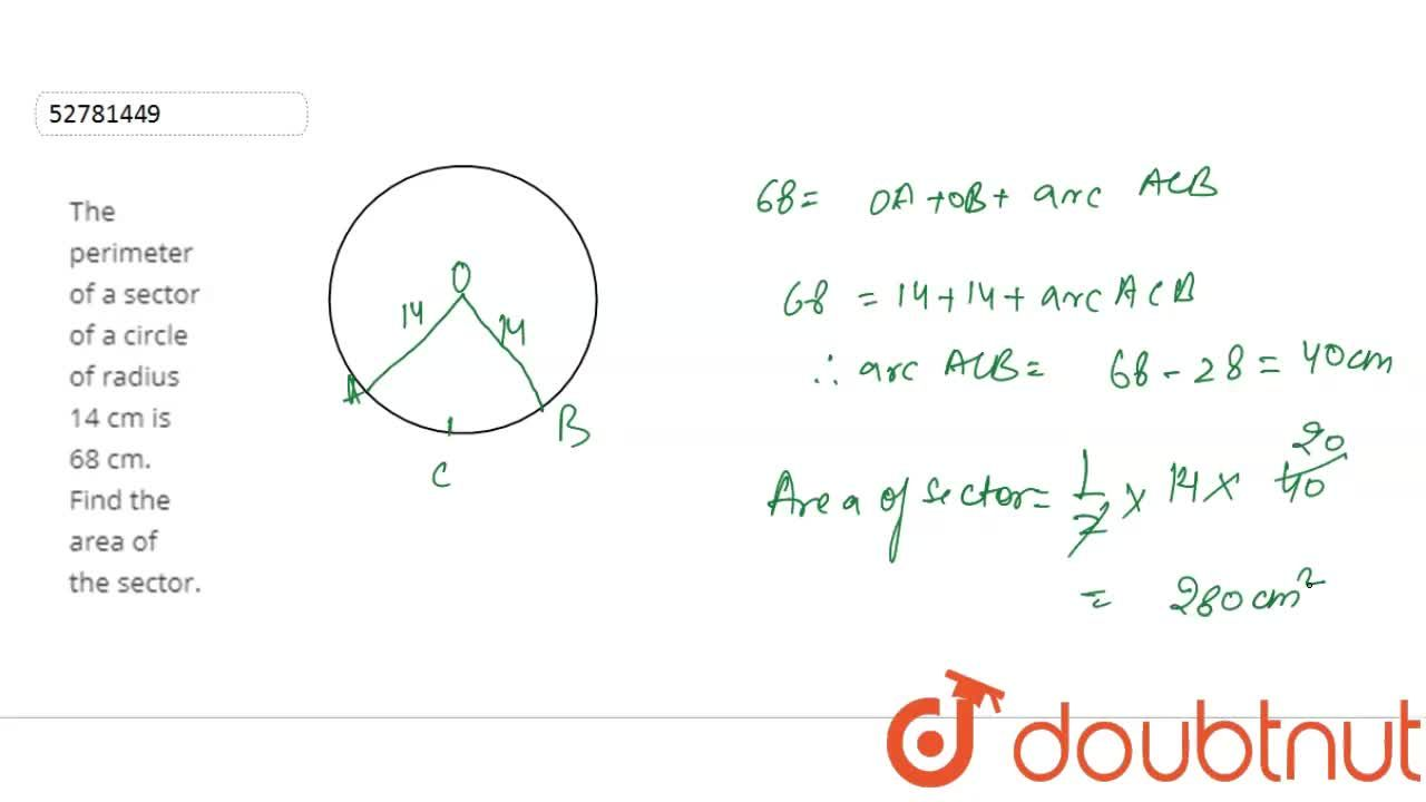 The perimeter of  a sector of a circle of radius 14 cm is 68 cm. Find the area of the sector.