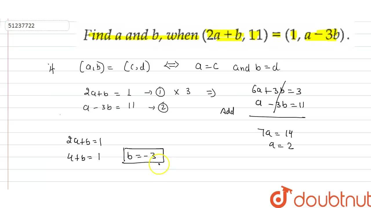 Find a and b, when (2a+b,11)=(1,a-3b).