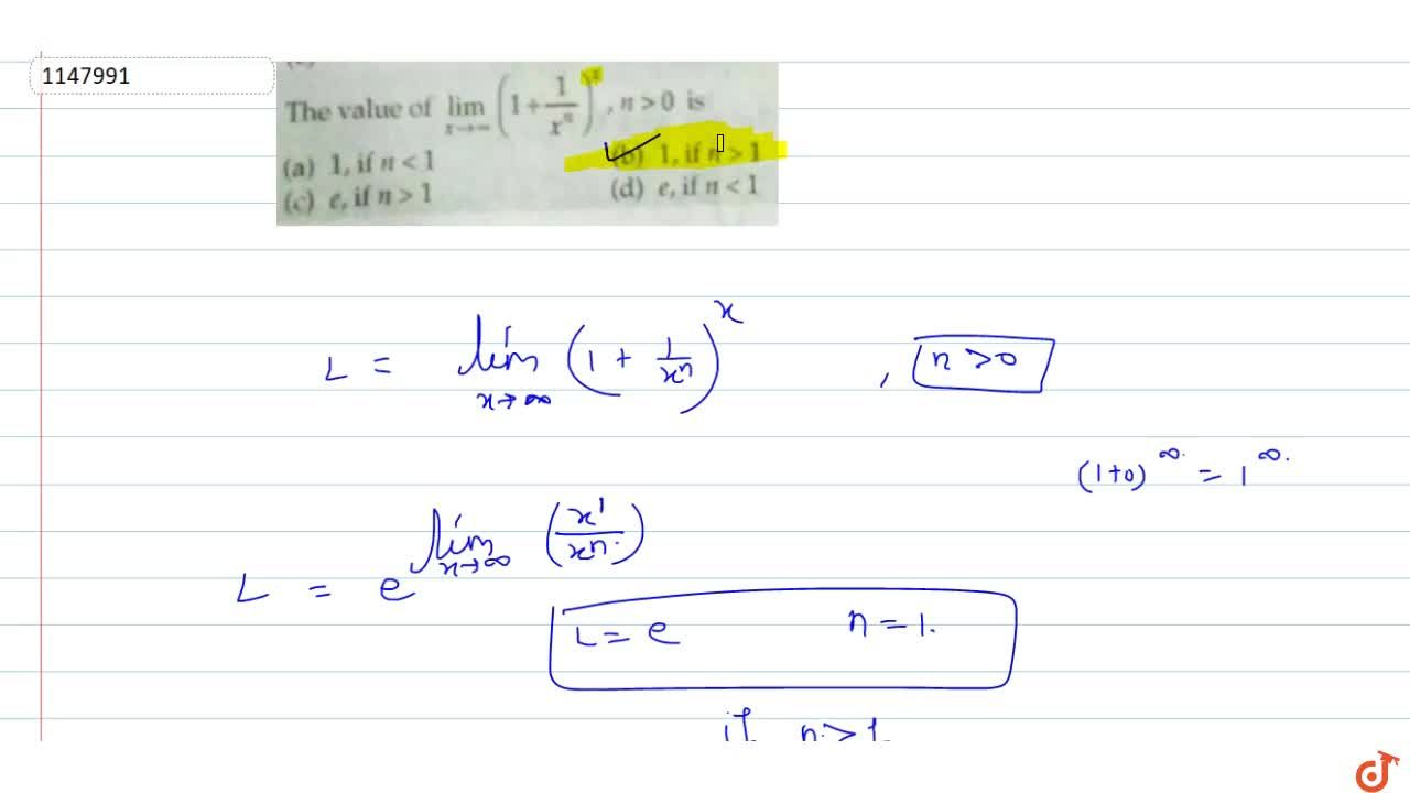 Solution for  The value of lim_(x->oo)(1+1,x^n)^x,n>0 is