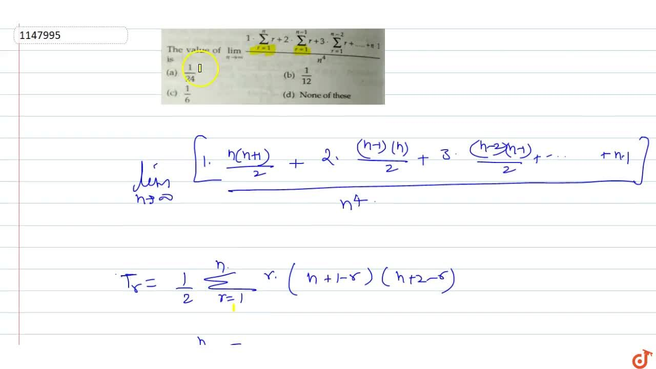 Solution for The value of lim_(n->oo)(1.sum_(r=1)^n(r)+2.sum_(