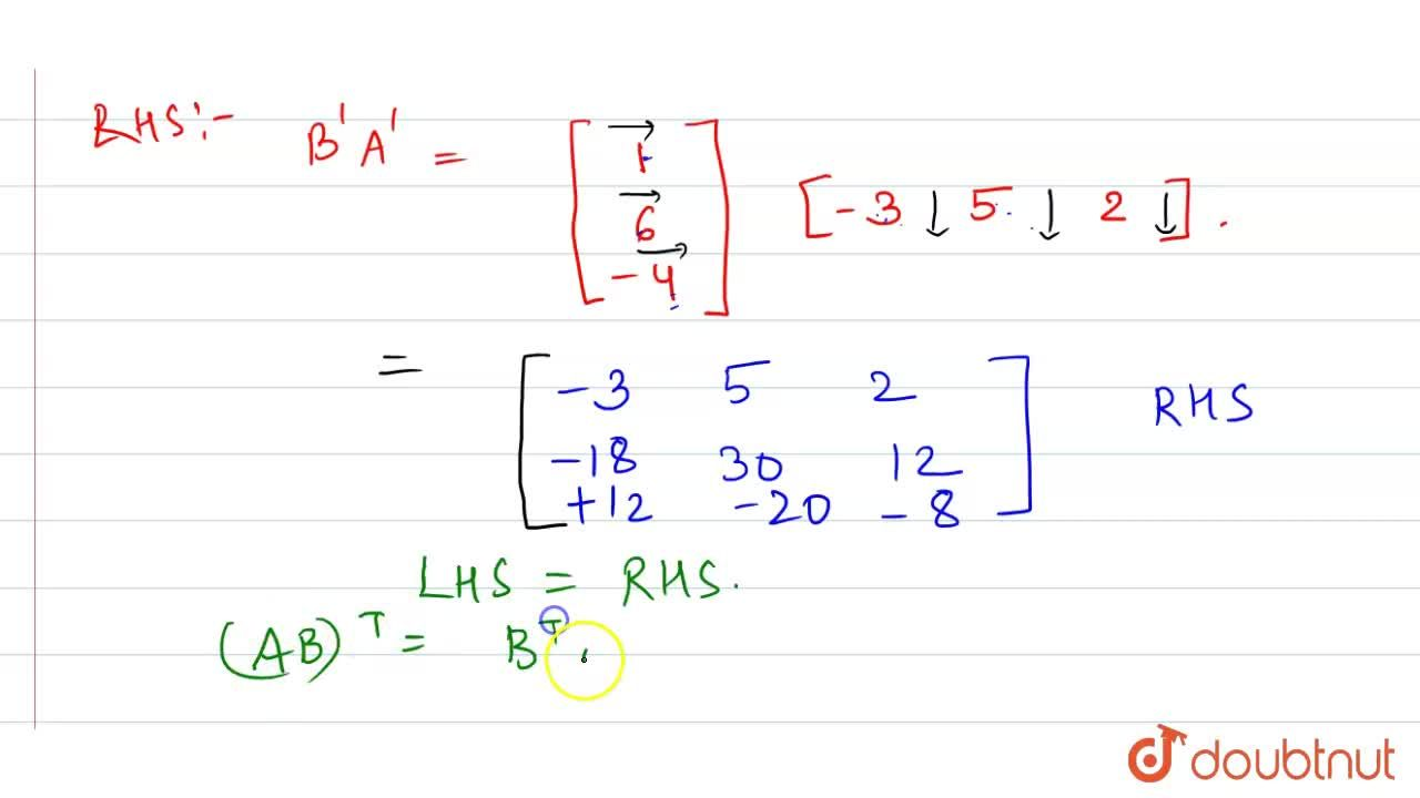 """Solution for If A=[{:(-3),("""" """"5),("""" """"2):}] and B=[1"""" """"6"""" """"-4"""