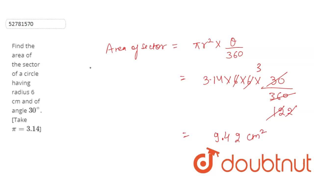 Solution for Find the area of the sector of a circle having rad