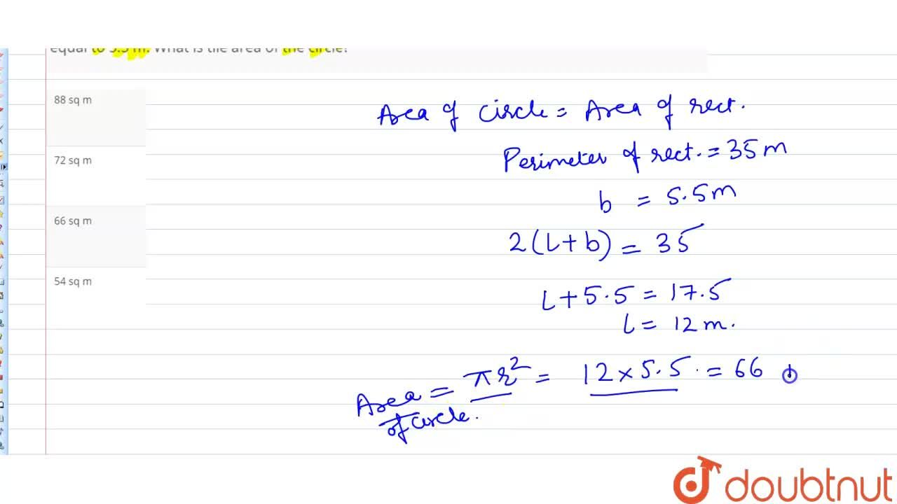 Solution for The area of a circle is equal to the area of a rec