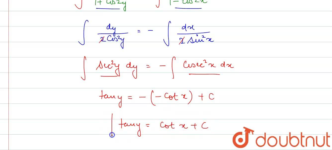 Find the general solution of each of the following  differential equations:  <br> (dy),(dx) +((1+cos 2y)),((1-cos 2x)) =0
