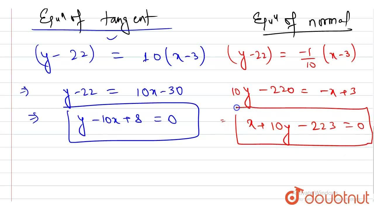 Find the equation of the tangent and the normal to the curve y = x^(2) + 4x + 1 at the point where x = 3