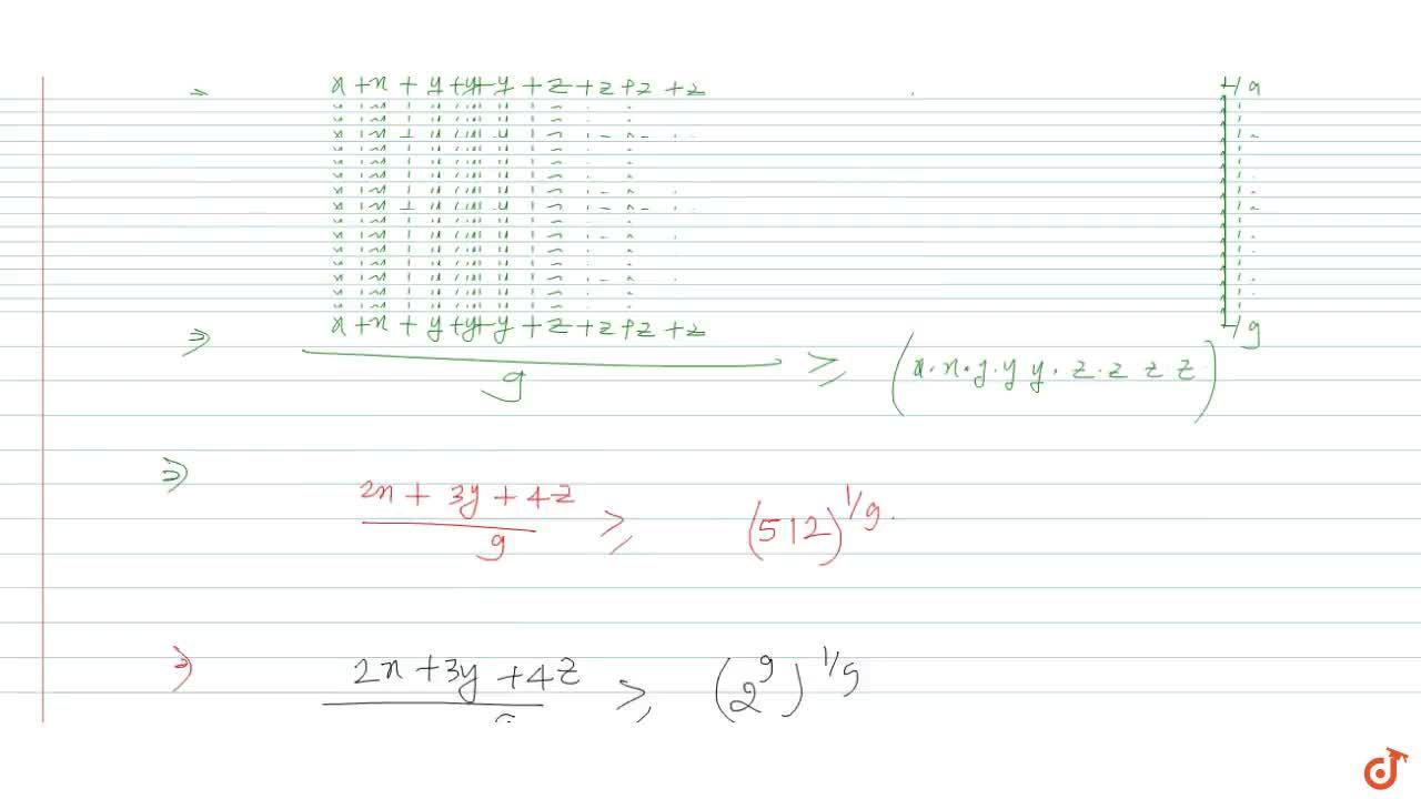 Solution for If x > 0, y > 0, z>0 and  x^2.y^3.z^4 = 512, t