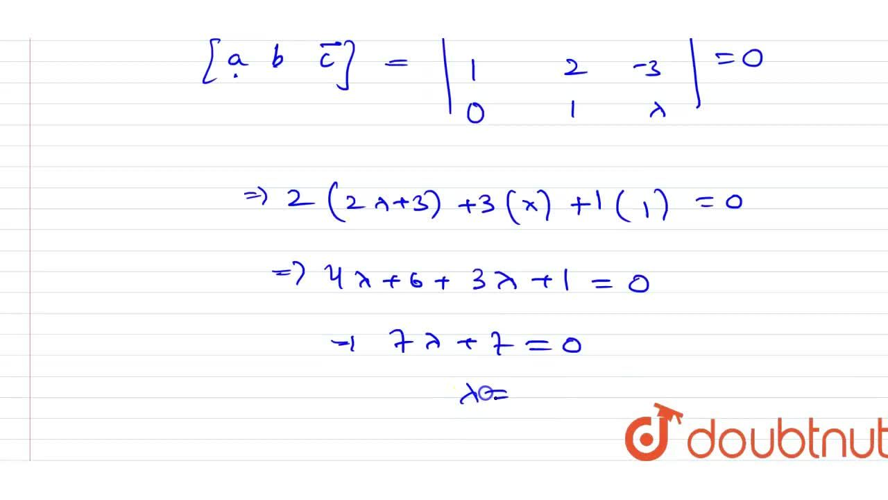 Solution for Find the value of lambda so that the vectors <br