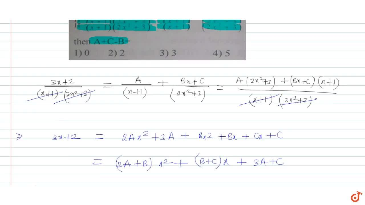 Solution for If (3x +2) ,((x+1)(2x^2 + 3)) = A ,(x+1) + (Bx +