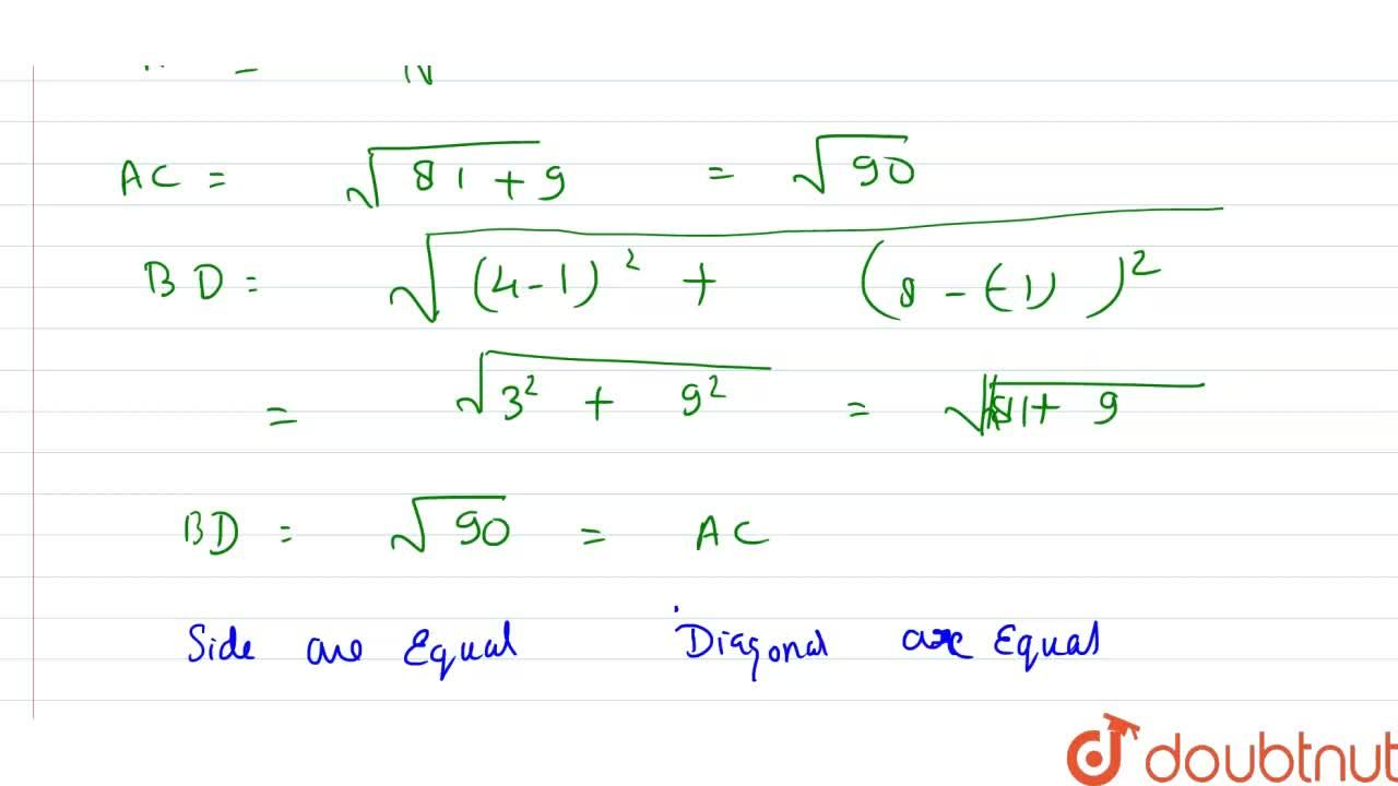 Show that the points A(2,-2), B(8, 4), C(5,7) and D(-1, 1) are the angular points of a rectangle.