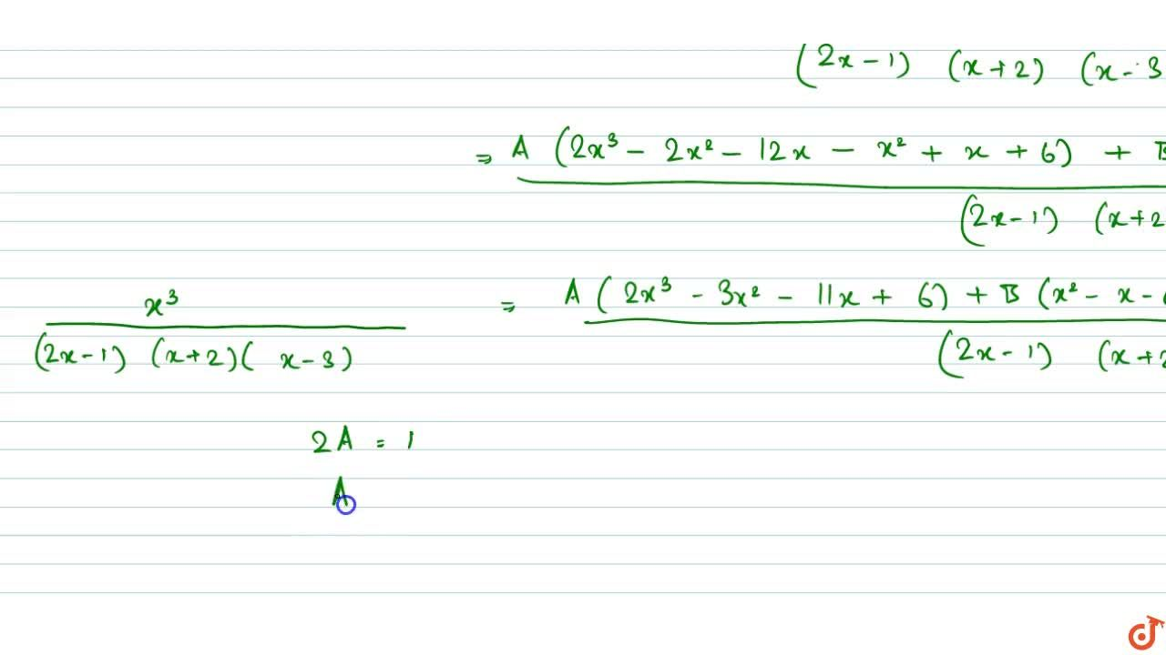 Solution for If x,((2x-1)(x+2)(x-3))=A+B,(2x-1)+C,(x+2)+D,(x-3