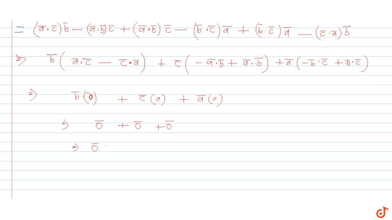 Solution for For any three vectors a, b, c the value of a xx