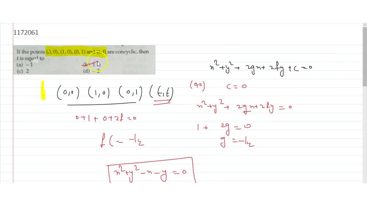 If the points (0,0), (1,0), (0,1) and (t, t) are concyclic, then t is equal to