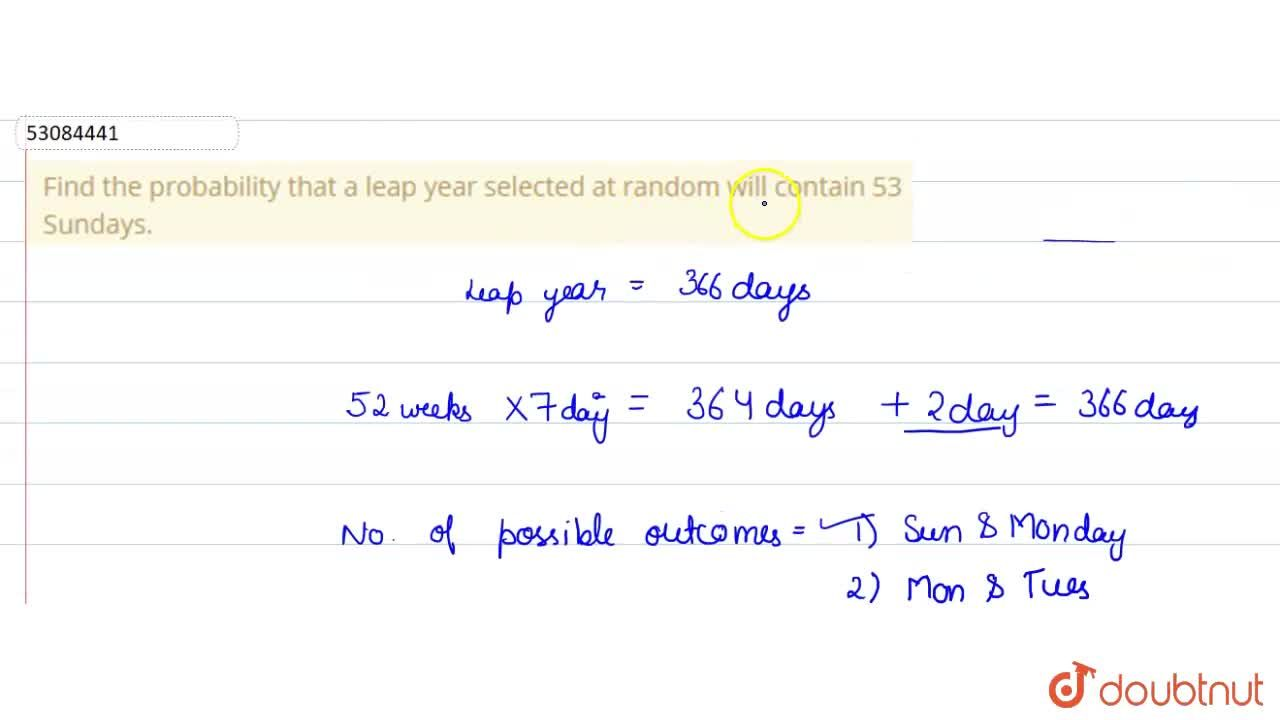 Solution for Find the probability that a leap year selected at