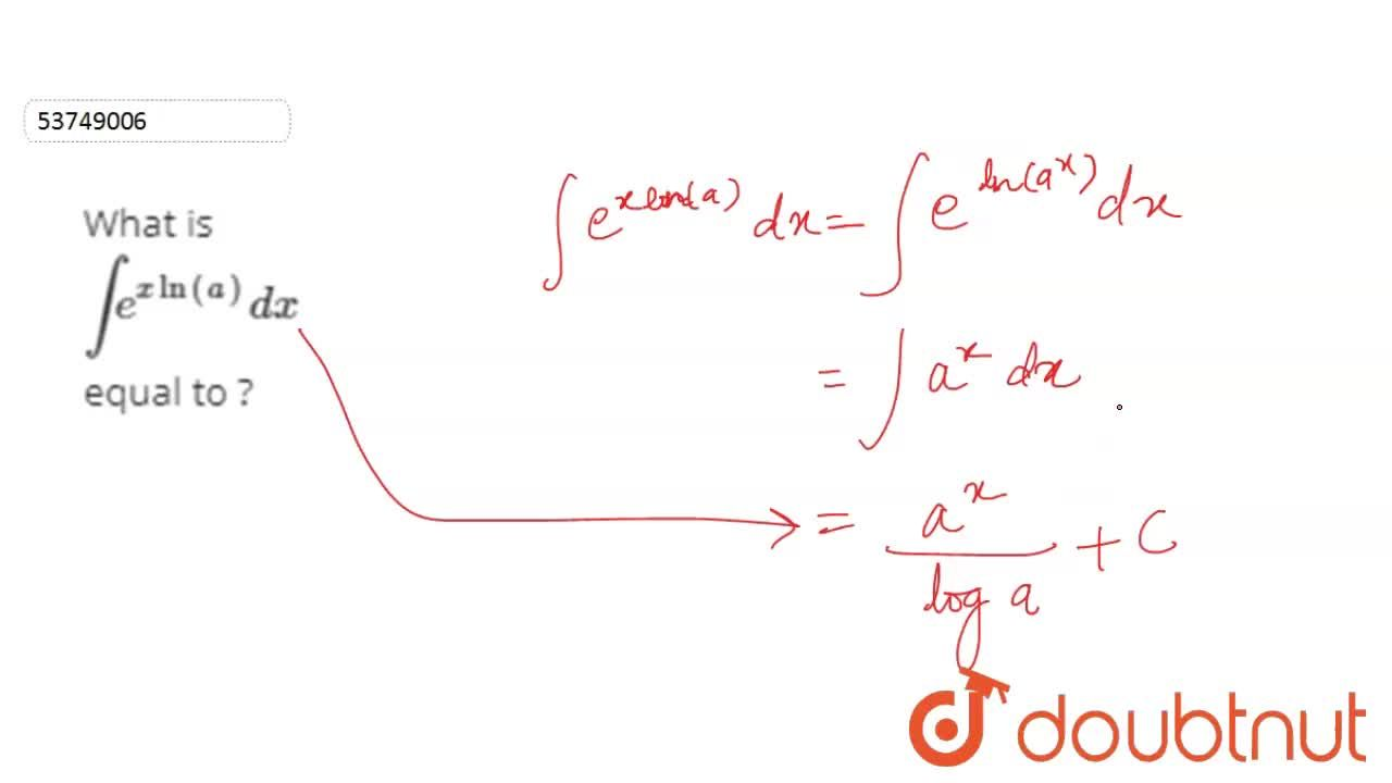 Solution for What is int e^(x ln (a)) dx equal to ?