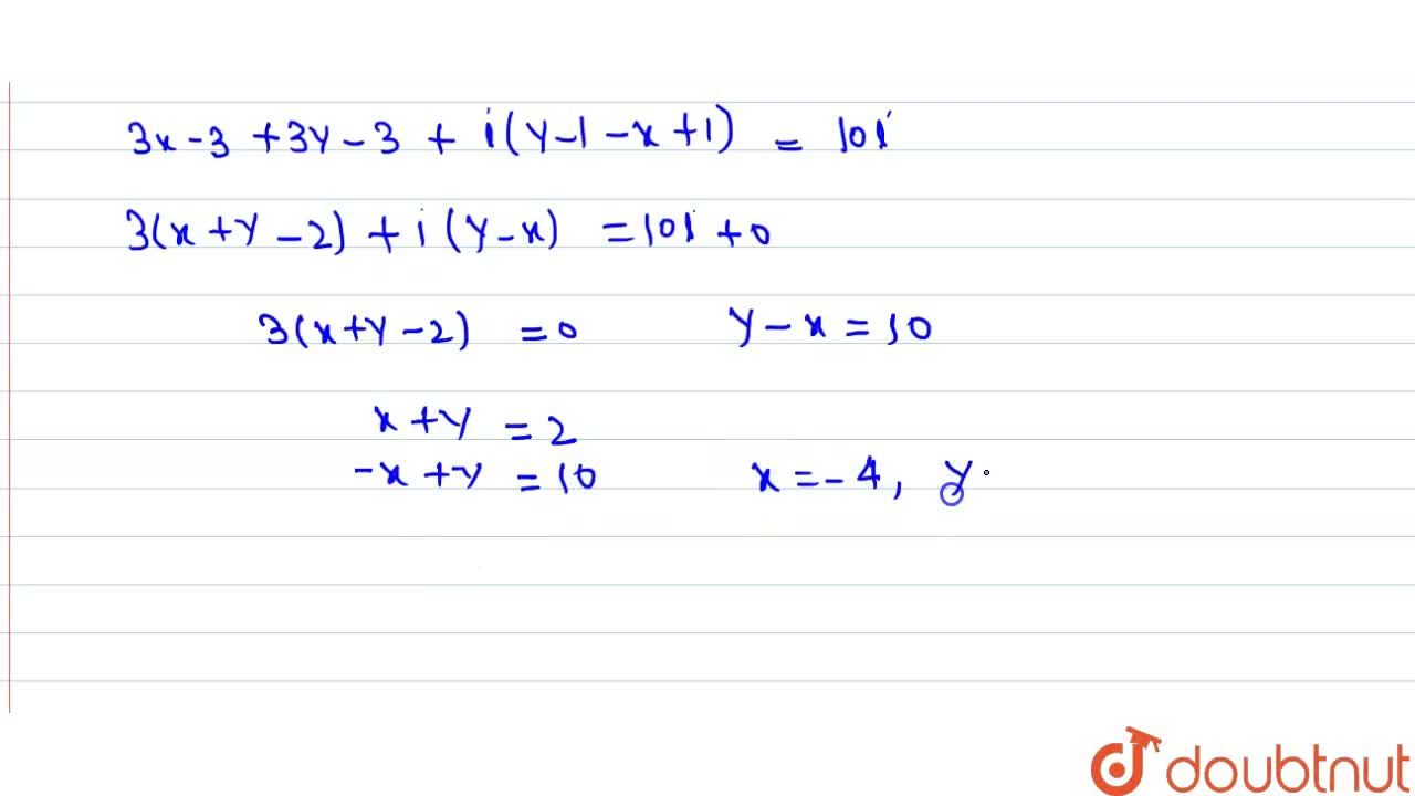Solution for Find the real values of x and y for which ((x-1),