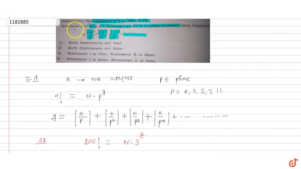 Solution for Statement-I: The exponent of 3 in 100! is 48. St