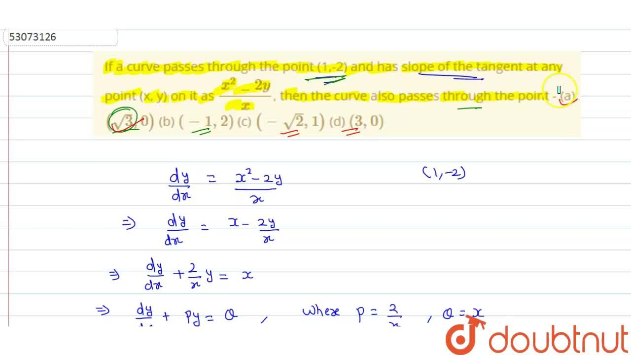 Solution for If a curve passes through the point (1,-2) and has