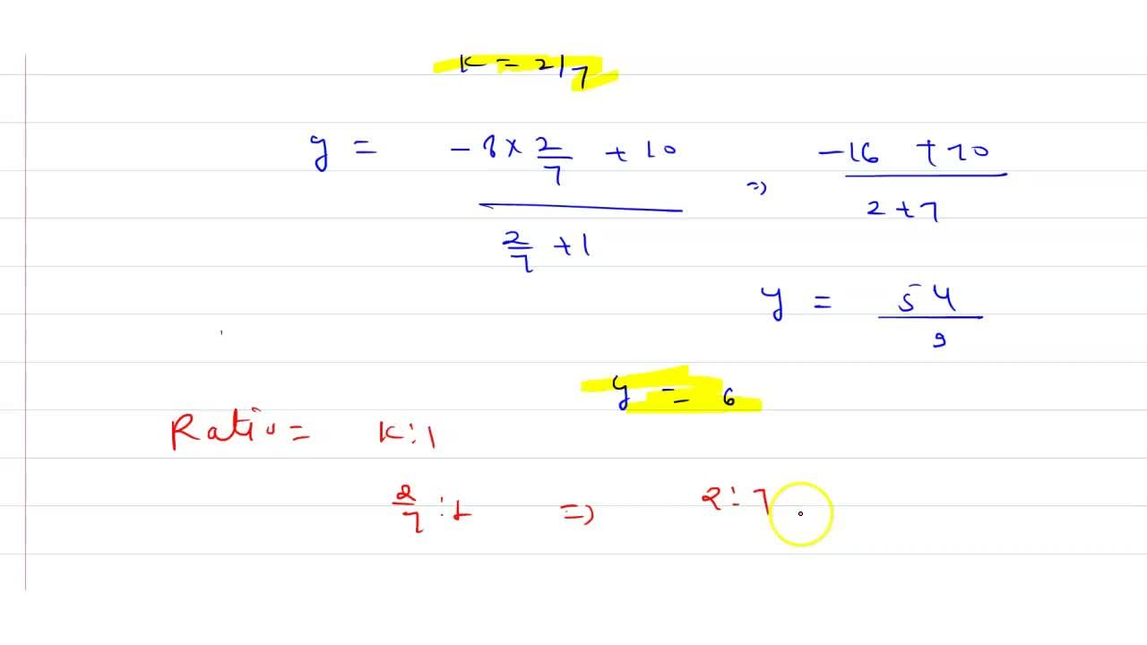 Solution for Find the ratio in which the point P(-1, y) lying o